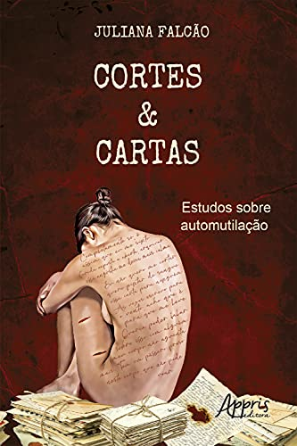 Cortes & Cartas: Estudos sobre Automutilação