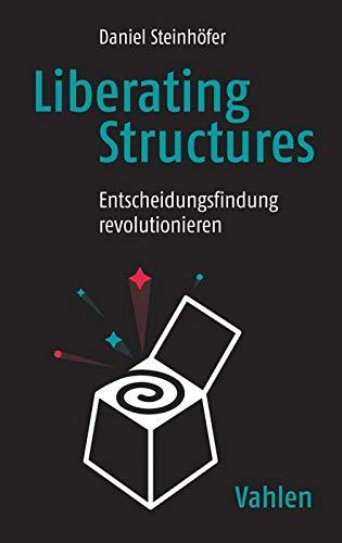 Liberating Structures: Entscheidungsfindung revolutionieren