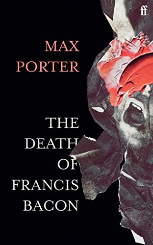The Death of Francis Bacon: Max Porter