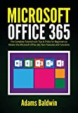 Microsoft Office 365: The Complete Tutorial with Tips & Tricks for Beginners to Master the Microsoft Office 365 New Features and Functions (English Edition)