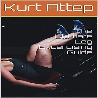 The Ultimate Leg Excercising Guide cover art