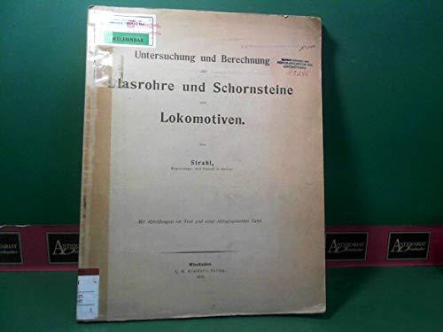 Untersuchung und berechnung der Blasrohre und Schornsteine von Lokomotiven.