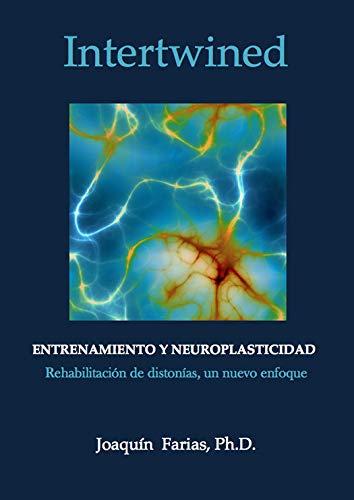Entrenamiento y neuroplasticidad.: Rehabilitación de distonias, un nuevo enfoque.