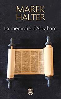 La Mémoire d'Abraham par Marek Halter