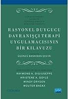 RASYONEL DUYGUCU DAVRANISCI TERAPI UYGULAMACISININ BIR KLAVUZU - A Practitioner's Guide to Rational Emotive Behavior Therapy