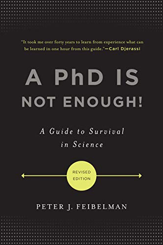 A PhD Is Not Enough!: A Guide to Survival in Science (English Edition)の詳細を見る
