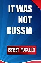 IT WAS NOT RUSSIA