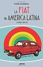 La FIAT in America Latina (1946-2014) (Italian Edition)