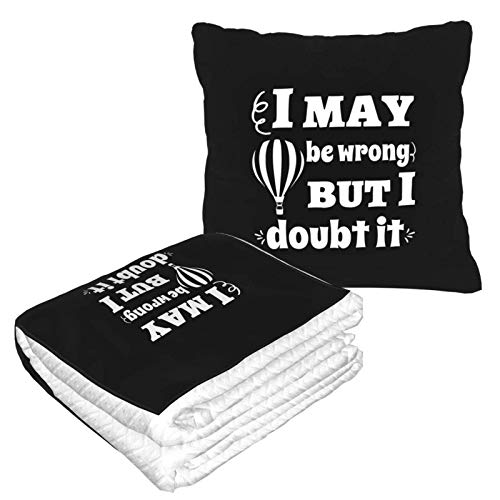 AEMAPE I May Be Wrong But I Doubt It Car Pillow Blanket Sofa Blanket, Travel Pillow Blanket, Warm and Thick, Airplane Plush Neck Pillow Thrown for Sleep-OB9