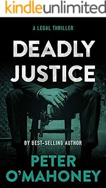 Deadly Justice: A Legal Thriller (Tex Hunter Legal Thriller Series Book 4)