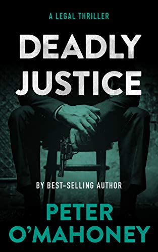 Deadly Justice: A Legal Thriller (Tex Hunter Book 4) by [Peter O'Mahoney]