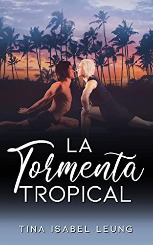 La Tormenta Tropical de Tina Isabel Leung