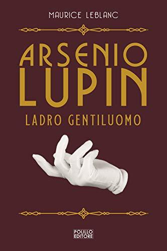 Ladro gentiluomo. Arsenio Lupin