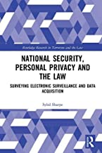 National Security, Personal Privacy and the Law: Surveying Electronic Surveillance and Data Acquisition (Routledge Research in Terrorism and the Law)