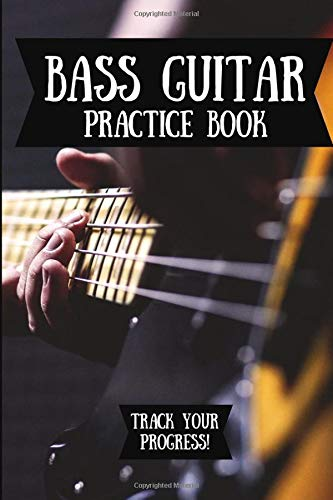 Bass Guitar Practice Book: Music Journal For Your Daily Instrument Practice - FREE Scale Chart Included!