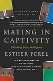 [Mating in Captivity: Unlocking Erotic Intelligence] [By: Perel, Esther] [October, 2007] - Harper Paperbacks
