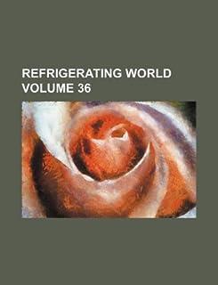 Refrigerating World Volume 36