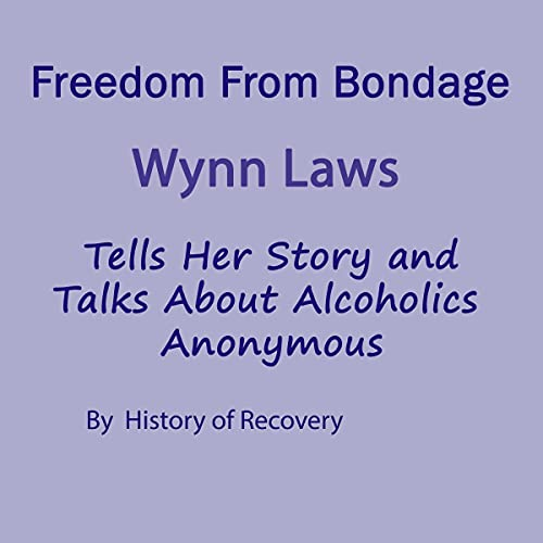 『Freedom from Bondage Wynn Laws Tells Her Story and Talks About Alcoholics Anonymous』のカバーアート