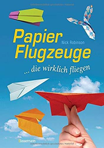 Papierflugzeuge: ... die wirklich fliegen