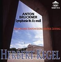 Bruckner: Symphony No. 8 Herbert Kegel / Rundfunksinfonieorchester Leipzig by Herbert Kegel