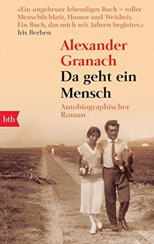 Da geht ein Mensch: Autobiographischer Roman