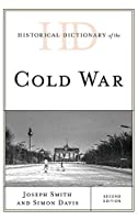 Historical Dictionary of the Cold War (Historical Dictionaries of War, Revolution, and Civil Unrest)