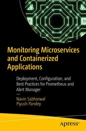 Monitoring Microservices and Containerized Applications: Deployment, Configuration, and Best Practices for Prometheus and Alert Manager