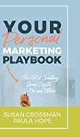Your Personal Marketing Playbook: The Art of Creating Personal Capital On and Offline