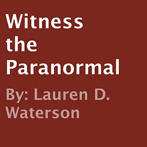 Witness the Paranormal                   By:                                                                                                                                 Lauren D. Waterson                               Narrated by:                                                                                                                                 Lanitta Elder                      Length: 49 mins     Not rated yet     Overall 0.0