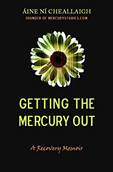 Getting the Mercury Out by [Aine Ni Cheallaigh]