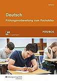 Prüfungsvorbereitung zum Fachabitur an Fachoberschulen und Berufsoberschulen in Bayern: Deutsch: Prüfungsvorbereitung zum Fachabitur an Fach- und Berufsoberschulen in Bayern