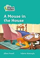 Level 3 - A Mouse in the House (Collins Peapod Readers)