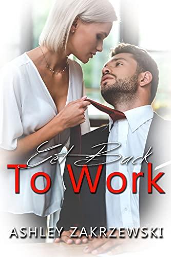 Get Back To Work by [Ashley Zakrzewski]
