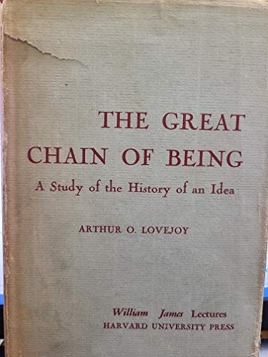 The Great Chain of Being: A Study of the History of an Idea, The William James Lectures Delivered at Harvard University, 1933