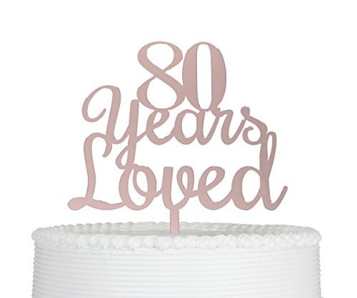 Qttier 80 Years Loved Cake Topper, Happy 80th Birthday Anniversary Party Decorations Premium Quality Acrylic (Rose Gold)