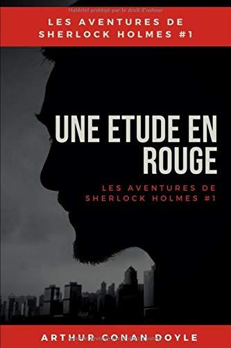 Une étude en rouge: Les aventures de Sherlock Holmes #1