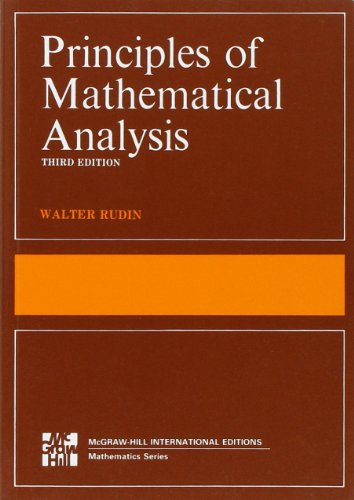 Compare Textbook Prices for The Principles of Mathematical Analysis International Series in Pure & Applied Mathematics 3rd Edition ISBN 9780070856134 by Rudin, Walter
