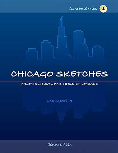 Chicago Sketches: Combo Series-1: Hand sketched drawings & digital paintings of Chicago\'s Architectural Landmarks (English Edition)