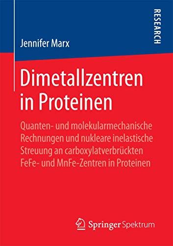 Dimetallzentren in Proteinen: Quanten- und molekularmechanische Rechnungen und nukleare inelastische Streuung an carboxylatverbrückten FeFe- und MnFe-Zentren in Proteinen