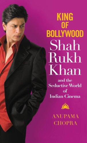 King of Bollywood: Shah Rukh Khan and the Seductive World of Indian Cinema (English Edition)