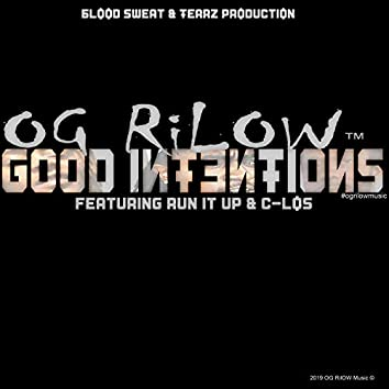 Good Intentions (feat. Run It Up & C-Los)