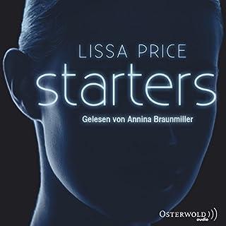 Starters     Starters-Serie 1              Autor:                                                                                                                                 Lissa Price                               Sprecher:                                                                                                                                 Annina Braunmiller-Jest                      Spieldauer: 9 Std. und 15 Min.     549 Bewertungen     Gesamt 4,2