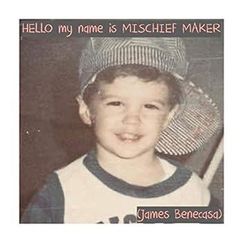 Hello My Name Is Mischief Maker