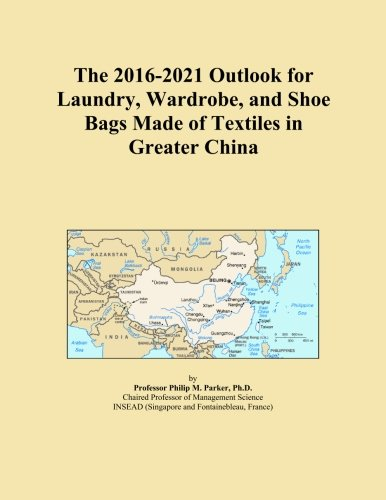 The 2016-2021 Outlook for Laundry, Wardrobe, and Shoe Bags Made of Textiles in Greater China