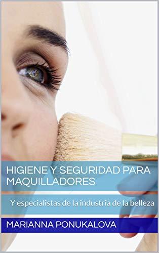 Higiene y seguridad para maquilladores: Y especialistas de la industria de la belleza