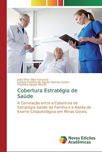 Cobertura Estratégia de Saúde: A Correlação entre a Cobertura de Estratégia Saúde da Família e a Razão de Exame Citopatológico em Minas Gerais