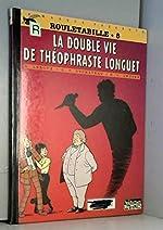 ROULETABILLE N°8 - LA DOUBLE VIE DE THEOPHRASTE LONGUET d'André-Paul Duchâteau