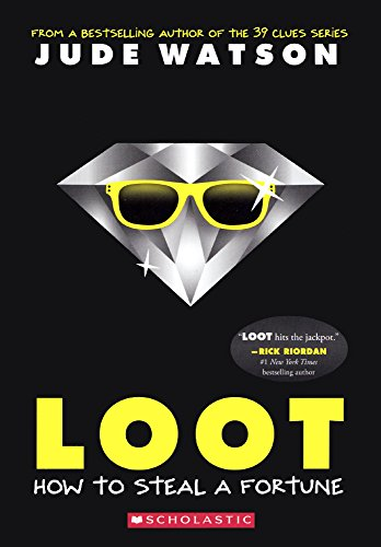 Loot: How To Steal A Fortune (Turtleback School & Library Binding Edition)