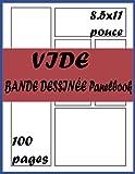 Le panel de bande dessinée vierge: Créez votre propre bande dessinée, modèle facile pour les enfants et les adultes qui aiment dessiner des bandes ... vierges), 100 pages, 8,5 x 11 pouces