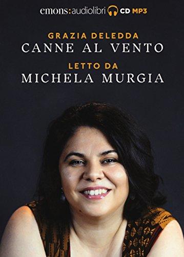 Canne al vento letto da Michela Murgia. Audiolibro. CD Audio formato MP3